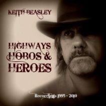 Highways Hobos & Heroes - Keith Beasley