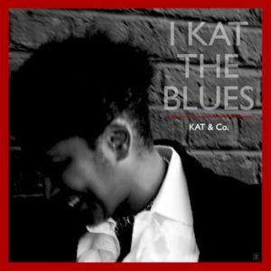 I Kat the Blues - Kat & Co